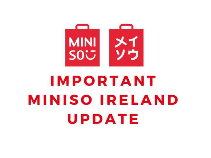 Important MINISO Ireland update